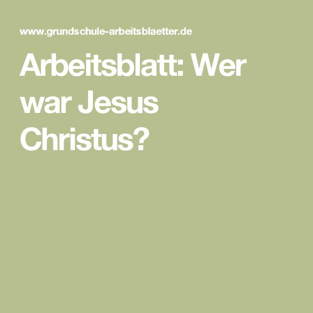 Arbeitsblatt: Wer war Jesus Christus? | Jesus christus, Christus und ...