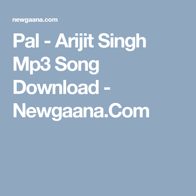 Pal Arijit Singh Mp3 Song Download Newgaana Com Gaana Com In