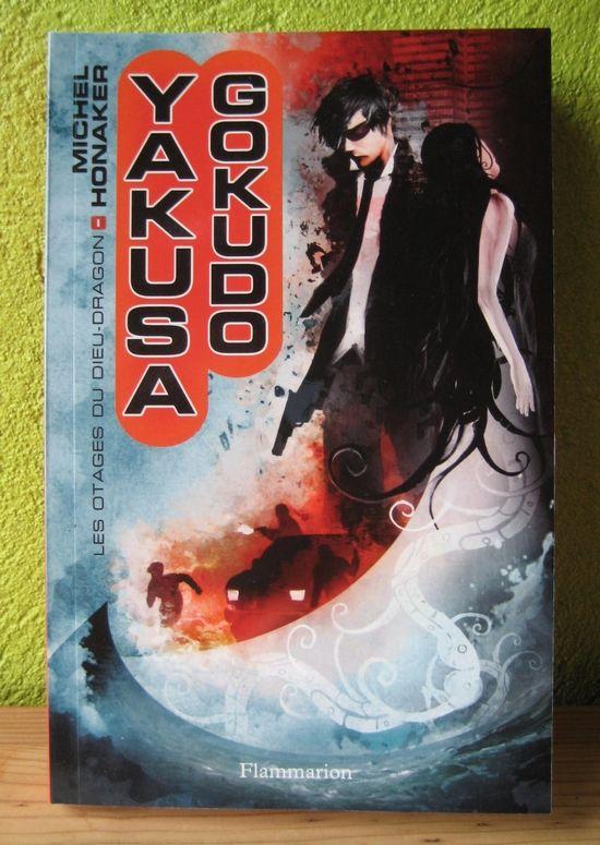 Yakusa Gokudo, tome 1 : Les otages du dieu-dragon Michel Honaker Editions Flammarion