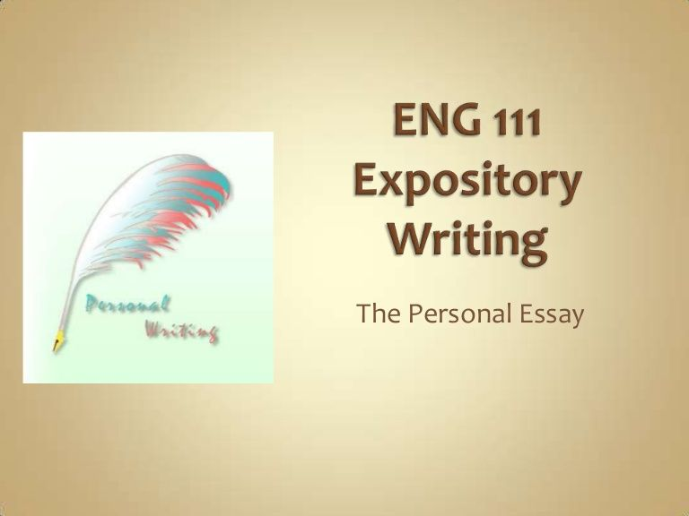 ENG 111Expository WritingThe Personal Essay college Pinterest - personal essay