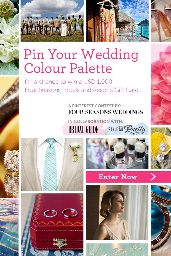 Pin Your Wedding Colour Palette for a Chance to Win a USD $1000 @Four Seasons Hotels and Resorts Gift Card! Click through for full details. Make sure to include the link to your finished board as a comment on this pin. @Four Seasons Bridal