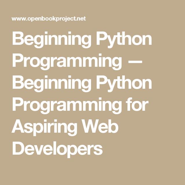 Beginning Python Programming — Beginning Python Programming for Aspiring Web Developers