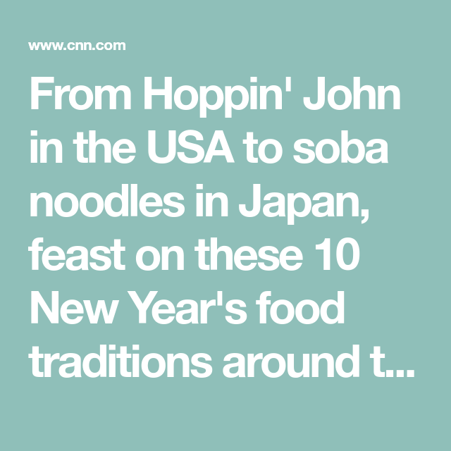 They Eat What New Year S Food Traditions Around The World New Year S Food New Years Traditions Newyear