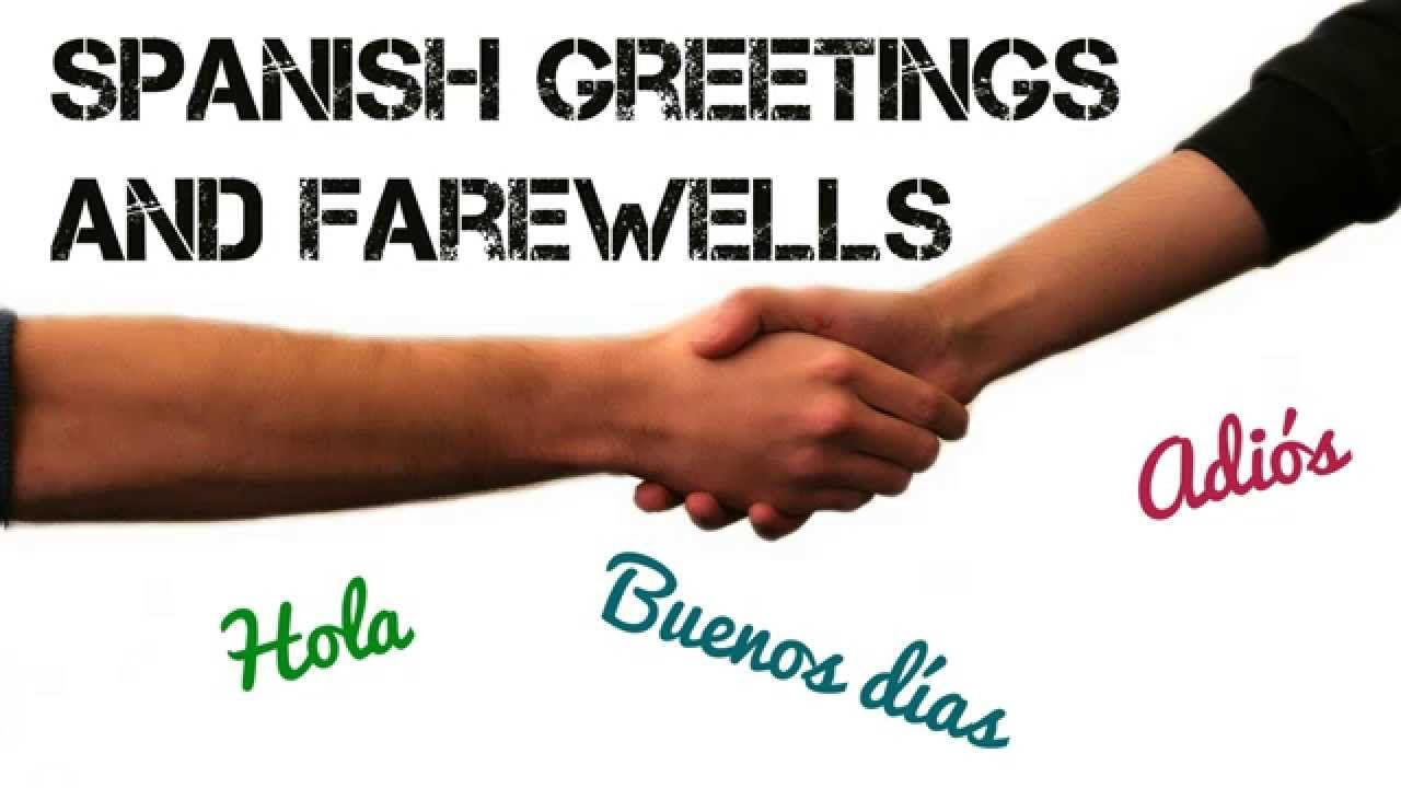 Spanish Greetings And Farewells For Simple Conversations