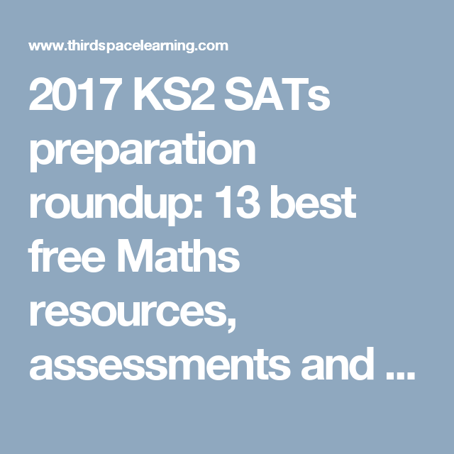 2017 KS2 SATs preparation roundup: 13 best free Maths resources ...