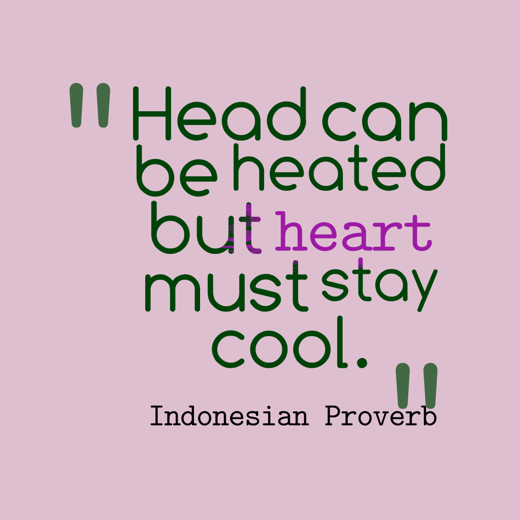Head Can Be Heated But Hart Must Stay Cool Indonesian Inspirational Quotes Background Funny Quotes For Instagram Inspirational Quotes Motivation
