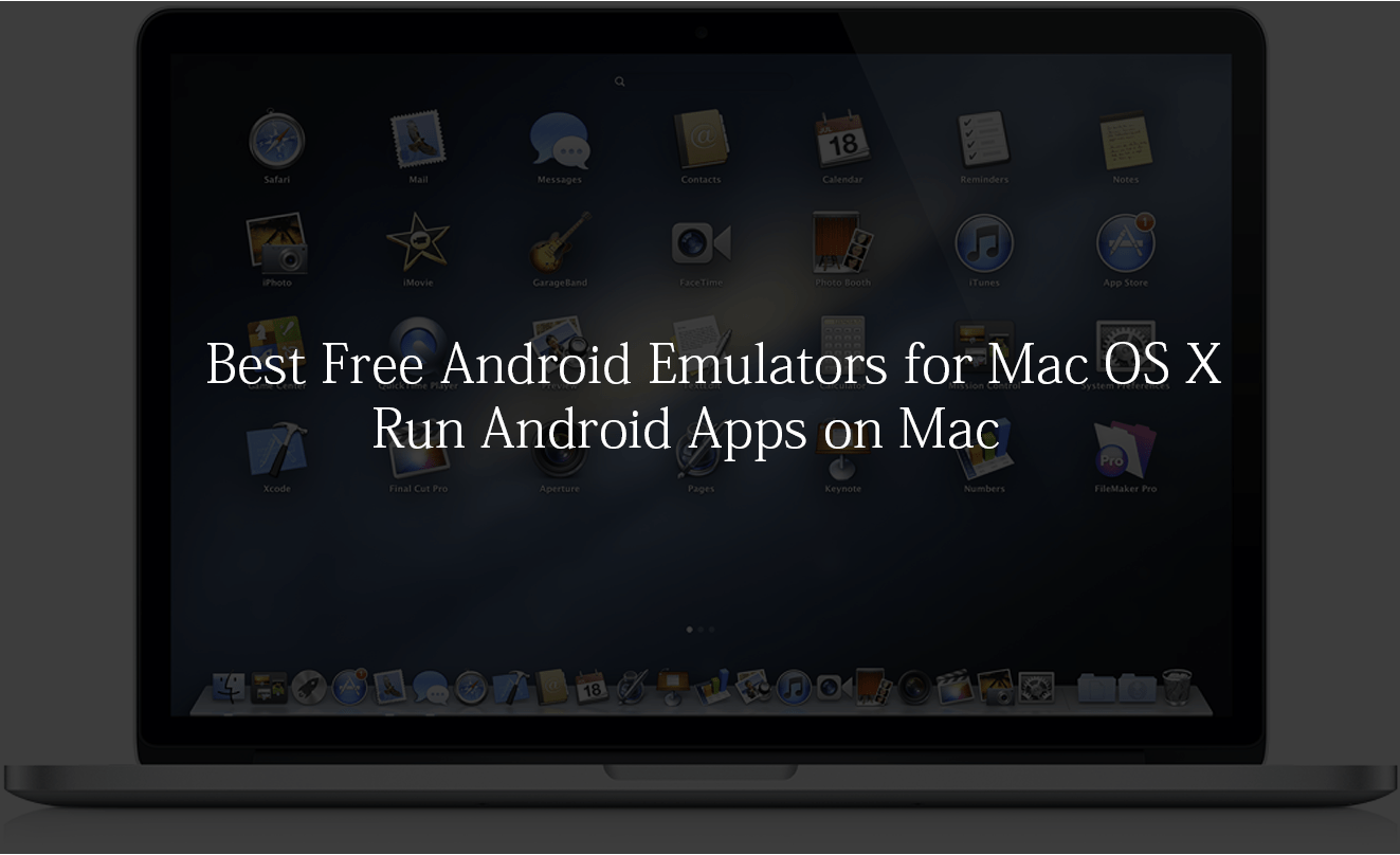 Best Free Android Emulators for Mac OS X Phone Current