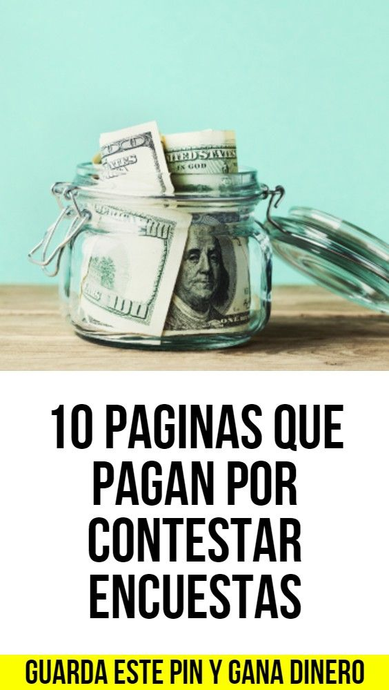 10 Paginas Que Pagan Por Contestar Encuestas Bussines Ideas Apps That Pay You Money Maker