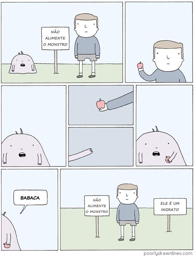 Não alimente o monstro