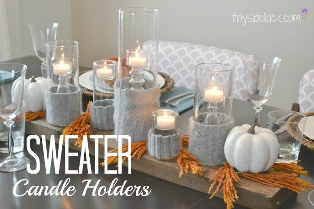 Ideas : Sweater Candle Holder {for a modern fall centerpiece}.  LOVE IT!  *Add to To Do List: buy sweaters at Goodwill.*  {Tiny Sidekick}