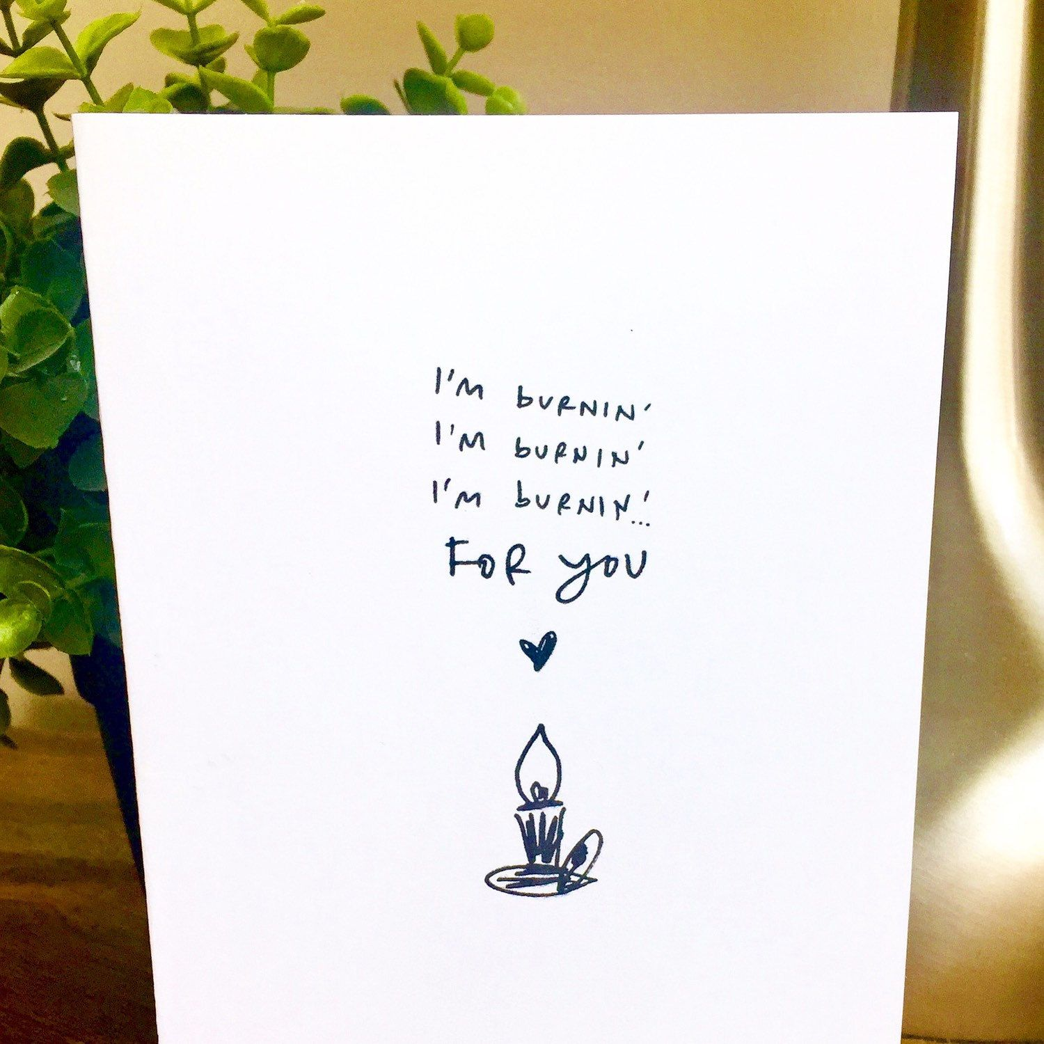 Ium burning for you card one year anniversary card for husband