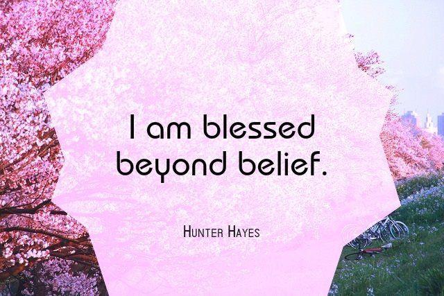 I Am Blessed Beyond Belief Hunter Hayes The Secret