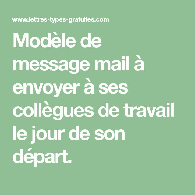 Modele De Message Mail A Envoyer A Ses Collegues De Travail Le Jour De Son Depart Message De Depart Message D Adieu Citation Depart Collegue