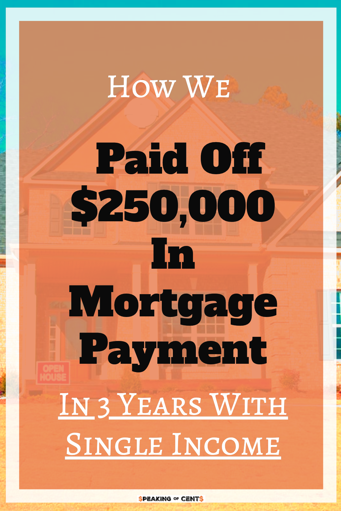 How We Paid Off Mortgage In 3 Years Single Income Debt Free Budgeting
