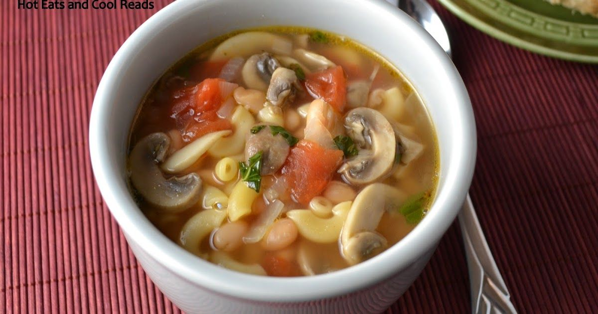 Hot Eats and Cool Reads: Tomato, Mushroom and White Bean Soup Recipe