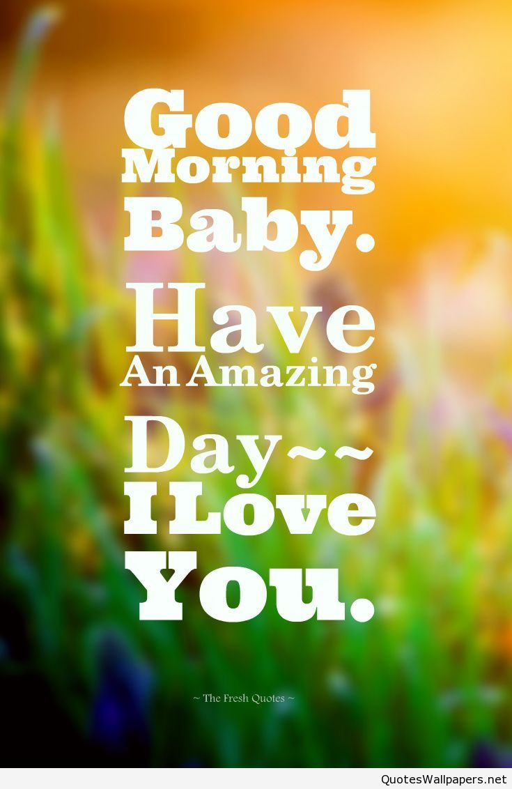 Good Morning Baby Quote : Good morning baby love romantic quote