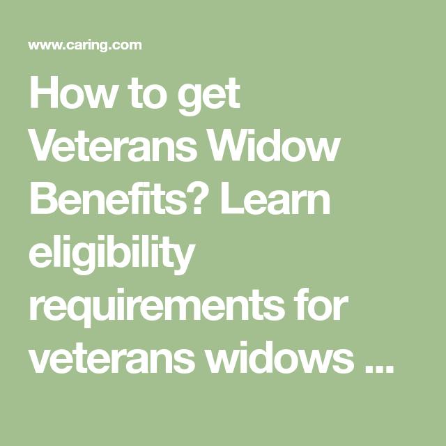A Guide To Veterans Benefits Widows Benefits Veteran Veterans