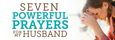 Seven Powerful Prayers for My Husband with a printable...