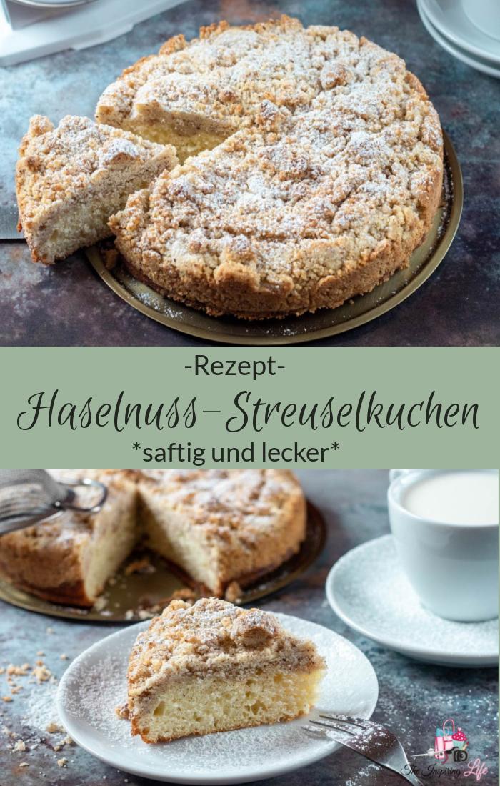 Haselnuss Streuselkuchen Saftig Und Lecker The Inspiring Life In 2020 Streusel Kuchen Streuselkuchen Lecker