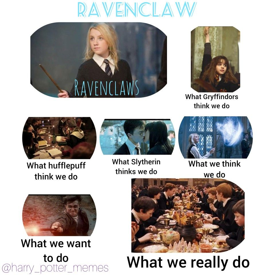 Yeah Im Still Proud To Be A Ravenclaw Harry Potter Memes Harry Potter Ravenclaw Harry Potter