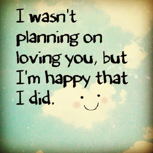 Lovingyou Quotes Love Quotes I Want't Planning On Loving You.my ❤  Pinterest .