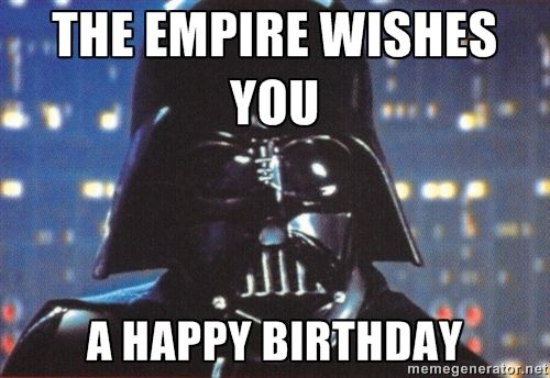 The Empire Wishes You A Happy Birthday Star Wars Darth Vader
