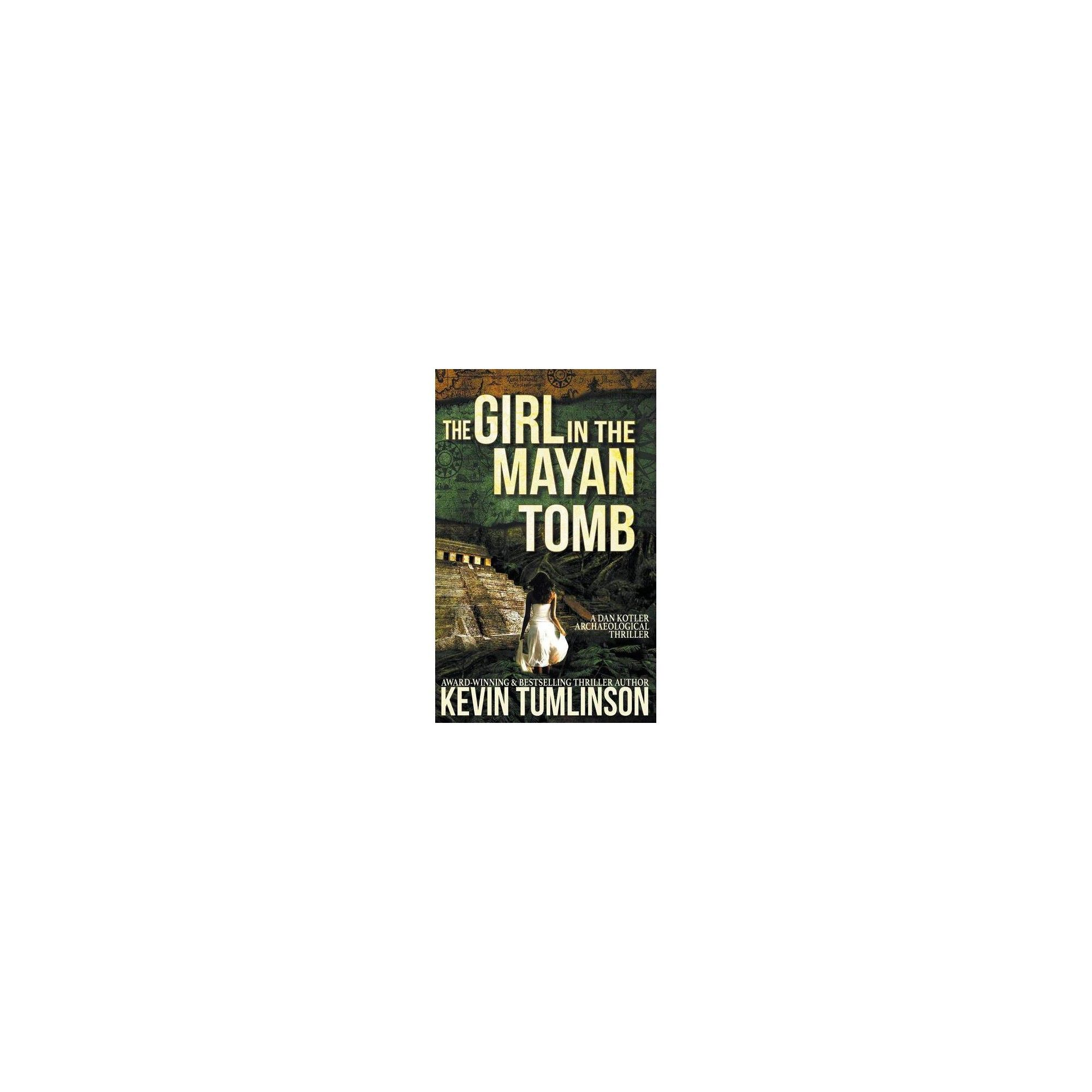 The Girl in the Mayan Tomb by Kevin Tumlinson (Paperback