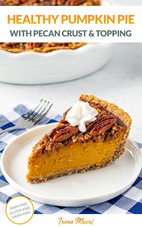 Pumpkin Pie With Pecan Crust Topping Gluten Free Dairy Free Paleo Recipe In 2020 Pumpkin Pie Pumpkin Pie Recipes Frozen Pumpkin Pie