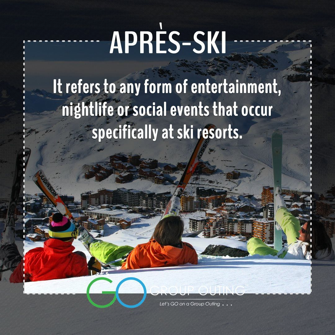 Did You Know The Travelterm Apres Ski Gogroupouting Groupouting With Images Travel Terms