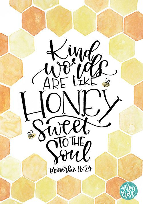 Instant Download - Kind Words are like Honey, Sweet to the
