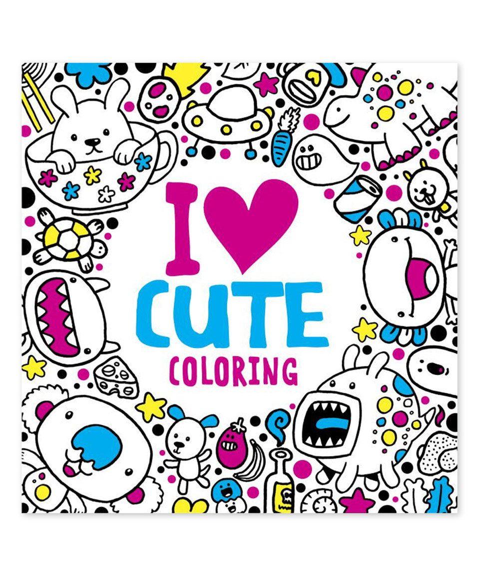I Love Cute Coloring Book By Random House Zulilyfinds