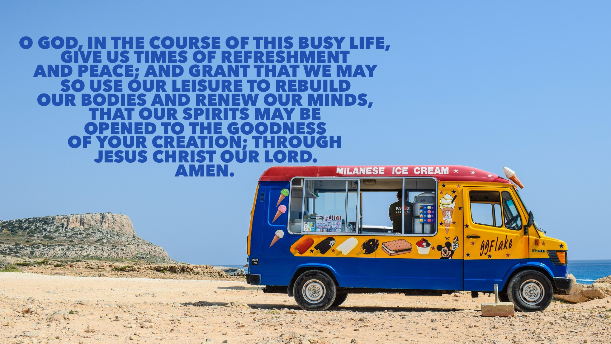 Prayer for the Good Use of Leisure from BCP. Created at Grace, Anniston. You are welcome to share!