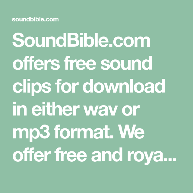 SoundBible com offers free sound clips for download in either wav or
