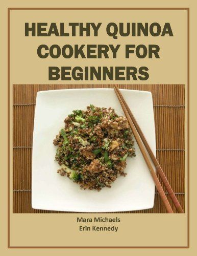 Healthy Quinoa Cookery for Beginners (Food Matters) by Erin Kennedy http://www.amazon.com/dp/B0081VX4LM/ref=cm_sw_r_pi_dp_Q7.-vb07H0KMN