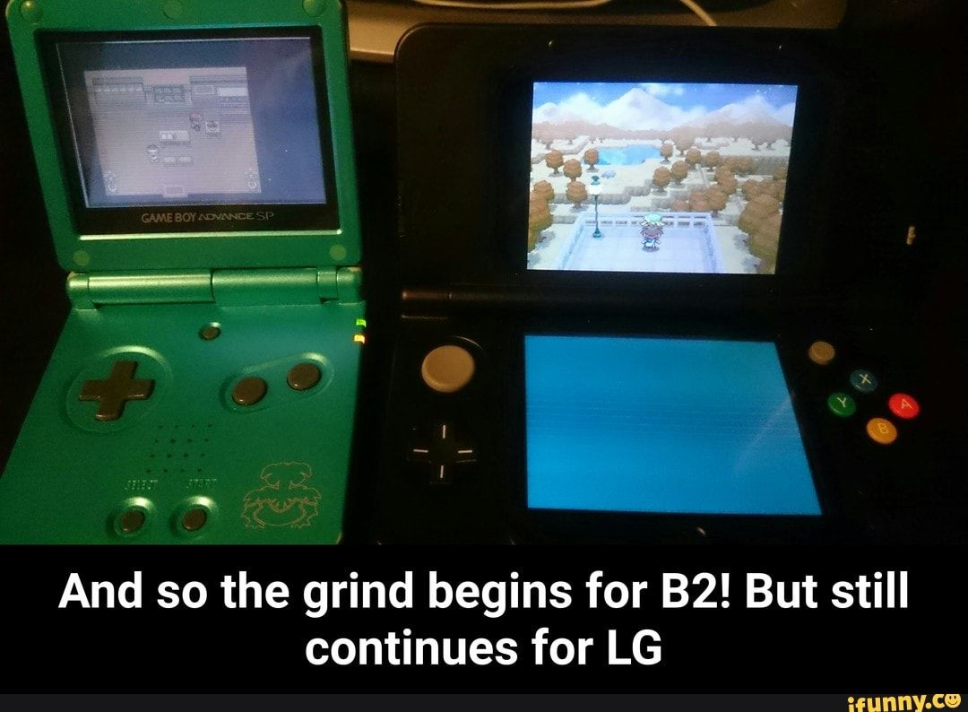 And So The Grind Begins For Bz But Still Continues For Lg And So The Grind Begins For B2 But Still Continues For Lg Ifunny Ifunny Pokemon Funny Pokemon Memes