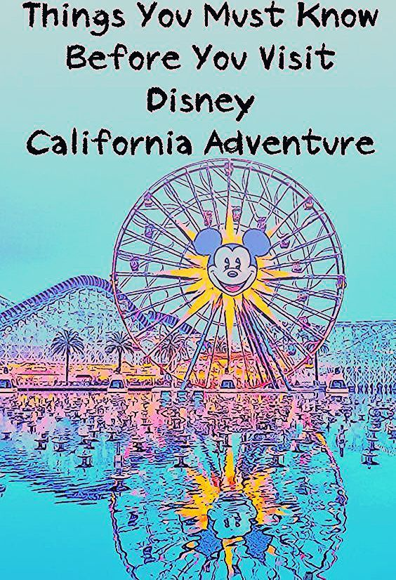 Tips for Getting the Most out of Disney California Adventure Park