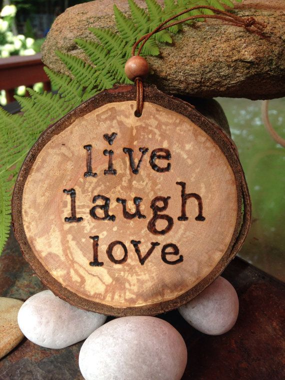Live Laugh Love Pyrography Wood Burned Ornament Created