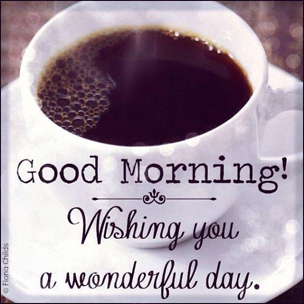 Wishing You A Wonderful Day With Lots Of Delicious Hot Coffee