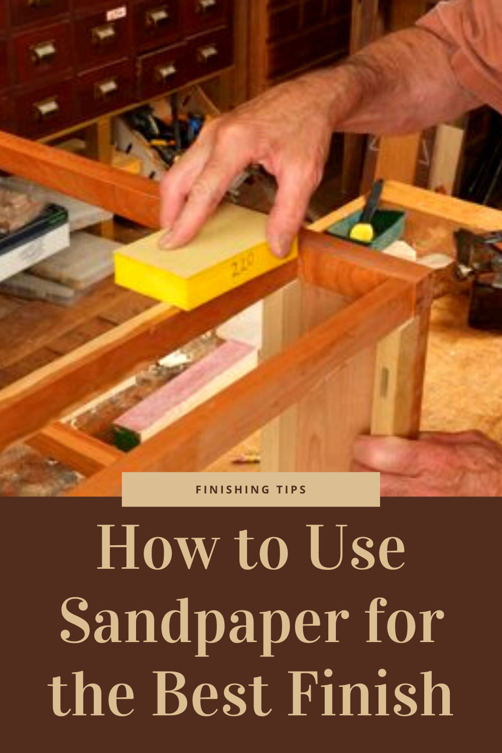 Understanding How Sandpaper Works And How To Use It Will Save You Time And Energy Sandpaper Finishing Woodworking Finishingtip