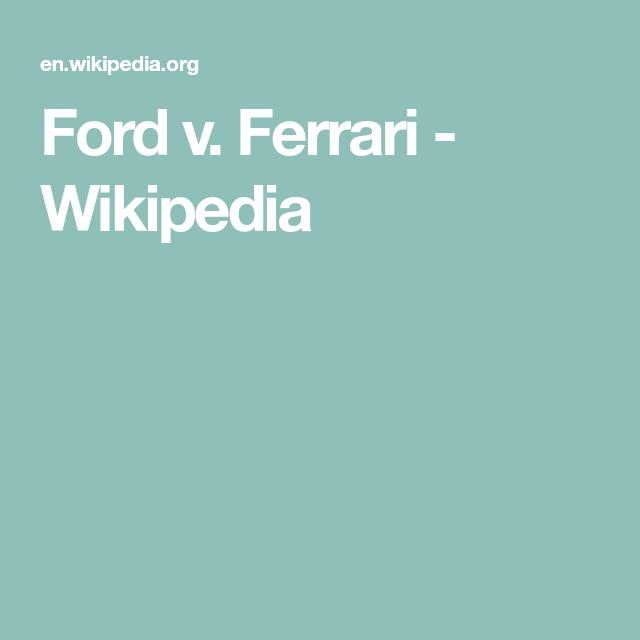 Ford V Ferrari Wikipedia Ferrari