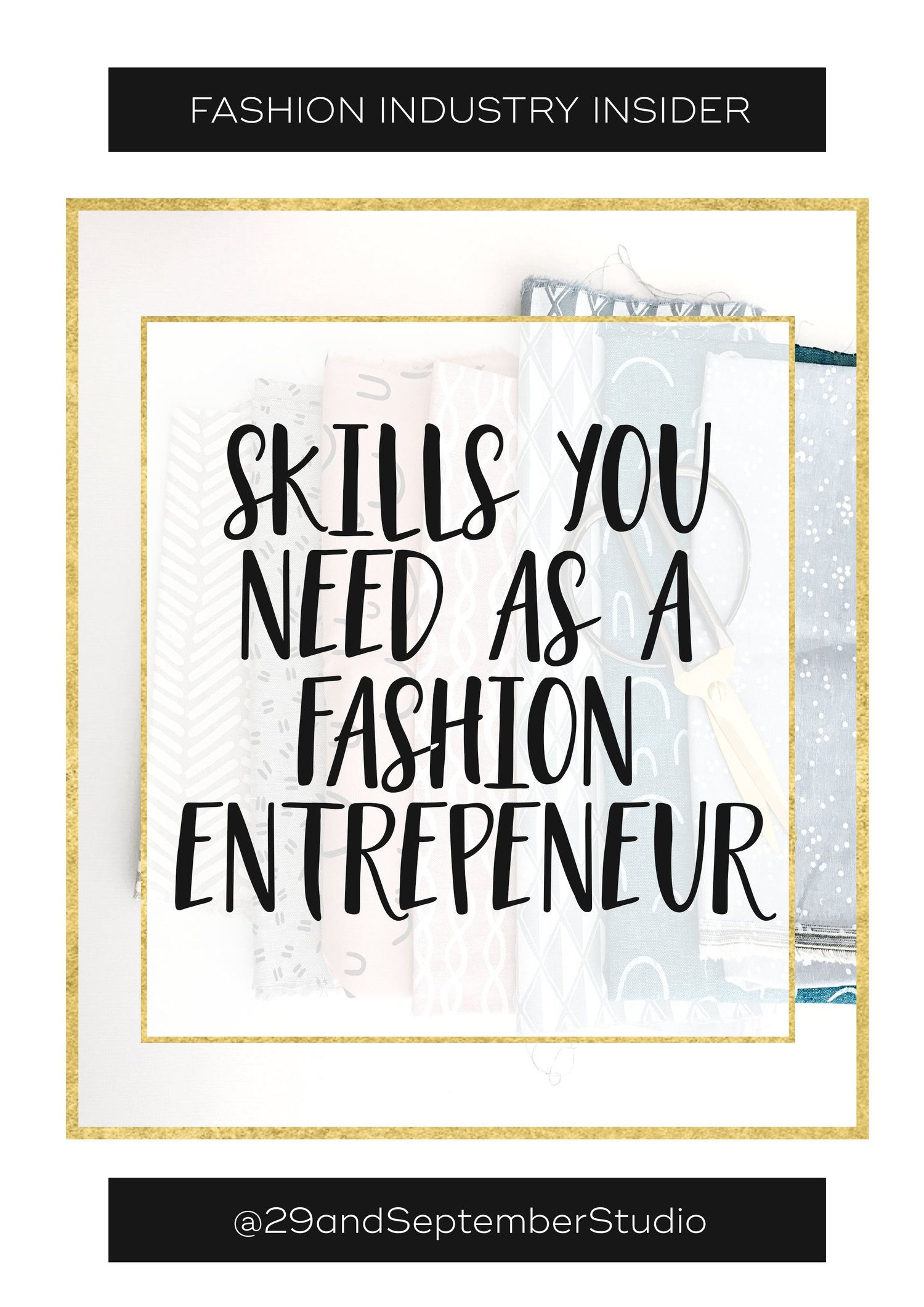 Skills You Didn T Know You Needed As A Fashion Entrepreneur Business Fashion Entrepreneur Fashion Starting A Clothing Business