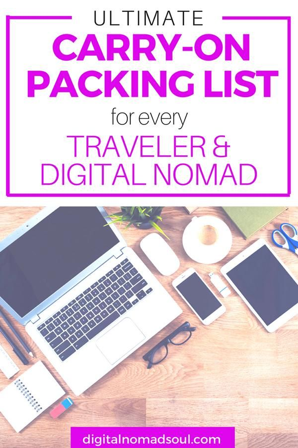 ultimate carry on packing list for digital nomads 2018 work online