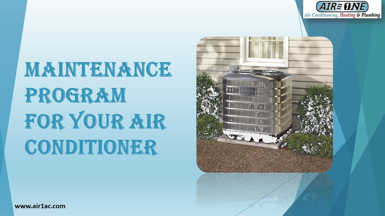 Maintenance program for your air conditioner Heating and
