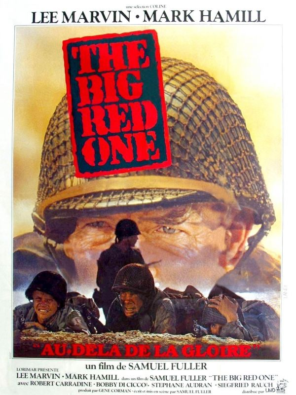 THE BIG RED ONE (1980) - Lee Marvin - Robert Carradine - Mark Hamill - Bobby Di Cicco - Kelly Ward - Siegfried Rauch - Stephan Audran - Produced by Gene Corman - Written & Directed by Samuel Fuller - Lorimar - Movie Poster.