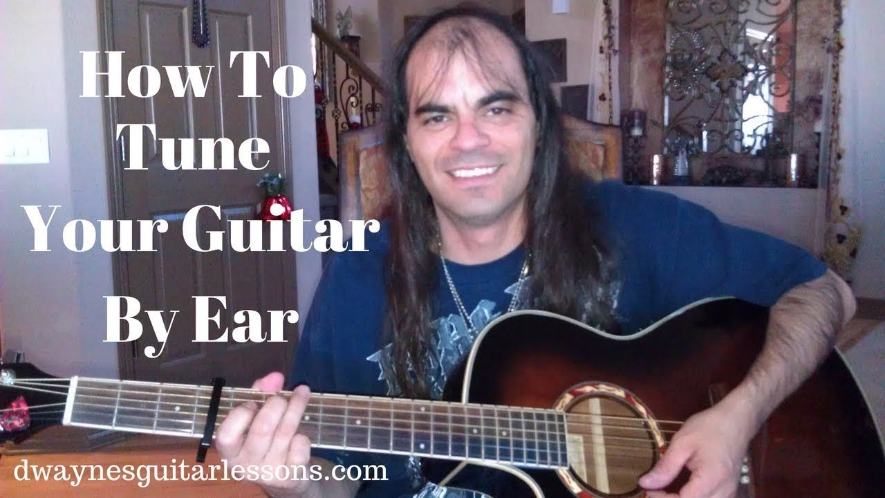 How To Tune Your Guitar By Ear Acoustic Or Electric
