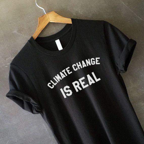 Climate Change Is Real Shirt Human Rights Shirts Women S Rights Political Shirts Roe V Wade Love Is Love Shirt Best Seller Love Shirt Shirts T Shirt