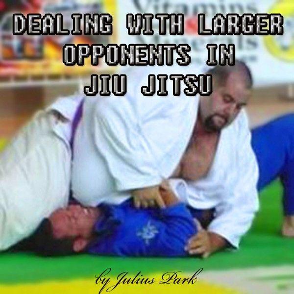 Dealing With Larger Opponents In Jiu Jitsu
