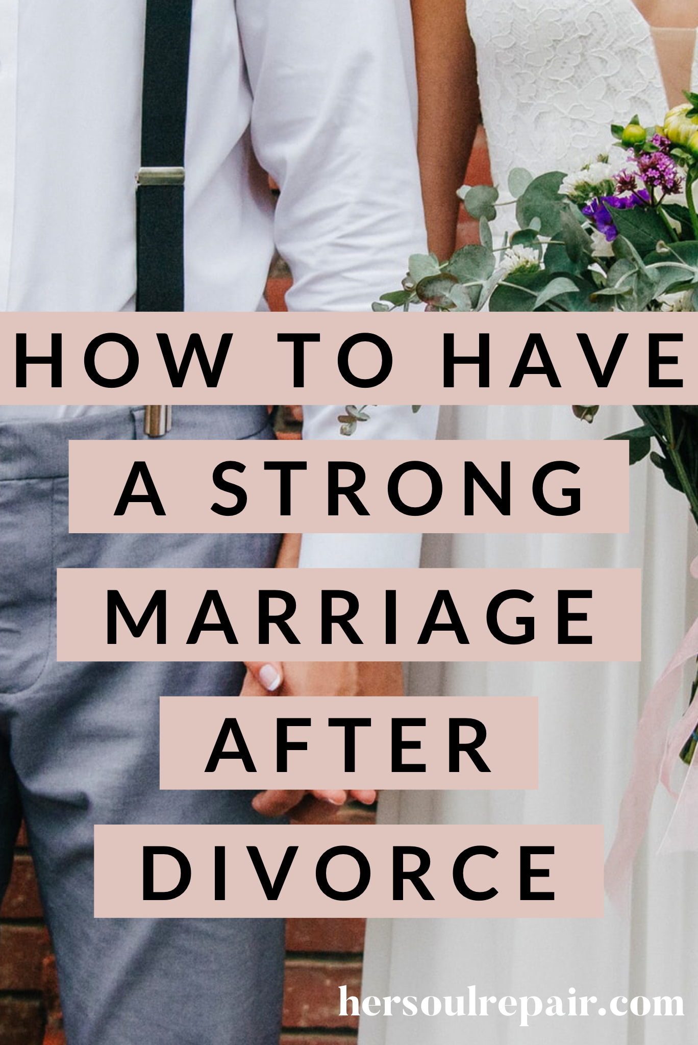 Marriage tips after you've experienced a divorce. Strong