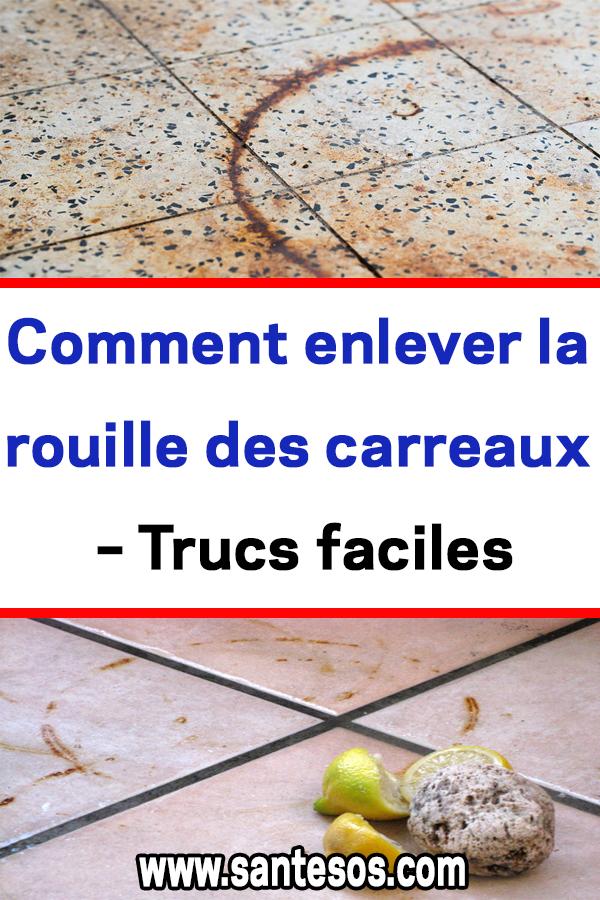 Comment Enlever La Rouille Des Carreaux Trucs Faciles Astuces Trucs Rouilledescarreaux Nettoyage