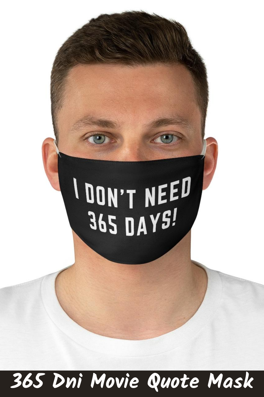 365 Days Face Mask I Don T Need 365 Days 365 Dni Mask Michele Morrone Massimo And Laura Mask Face Mask Trump Mask